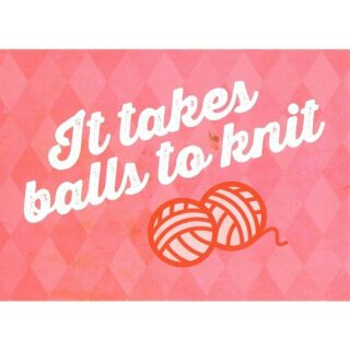 Postkarte - It takes balls to knit