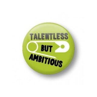 Button - talentless but ambitious